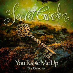 You Raise Me Up - The Collection - Secret Garden