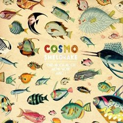 The Much Much How How And I - Cosmo Sheldrake