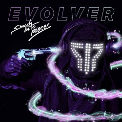 Evolver - Smash Into Pieces