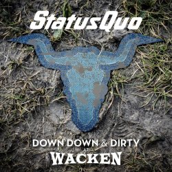 Down Down And Dirty At Wacken - Status Quo