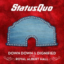 Down Down And Dignified At The Royal Albert Hall - Status Quo