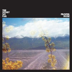 Proper Dose - The Story So Far