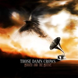 Murder And The Motive - Those Damn Crows