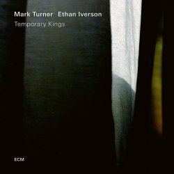 Temporary Kings - {Mark Turner} + {Ethan Iverson}
