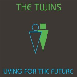 Living For The Future - Twins