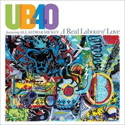 A Real Labour Of Love - UB 40 featuring Ali, Astro + Mickey