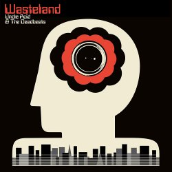 Wasteland - {Uncle Acid} + the Deadbeats