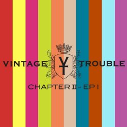 Chapter II - EP I - Vintage Trouble
