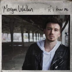 If I Know Me - Morgan Wallen