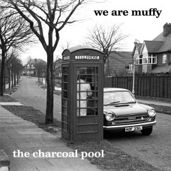 The Charcoal Pool - We Are Muffy