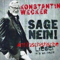 Sage Nein! (Antifaschistische Lieder: 1978 bis heute) - Konstantin Wecker