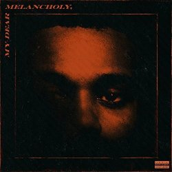 My Dear Melancholy, (EP) - Weeknd