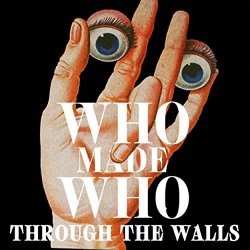 Trough The Walls. - WhoMadeWho
