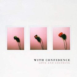Love And Loathing - With Confidence
