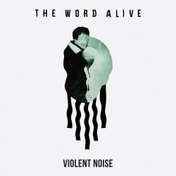 Violent Noise - World Alive