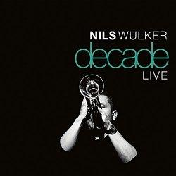 Decade - live - Nils Wülker