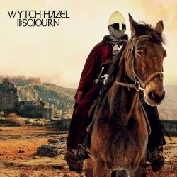 II: Sojourn - Wytch Hazel