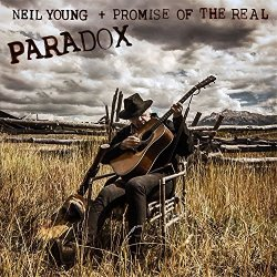 Paradox (Soundtrack) - Neil Young + Promise Of The Real