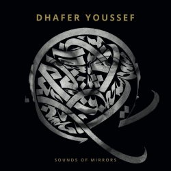 Sounds Of Mirrors - Dhafer Youssef