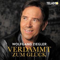 Verdammt - Zum Glück - Wolfgang Ziegler
