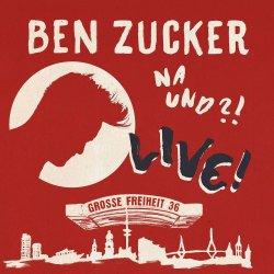Na und?! Live - Ben Zucker