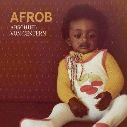Abschied von gestern - Afrob