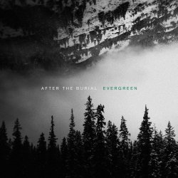 Evergreen - After The Burial