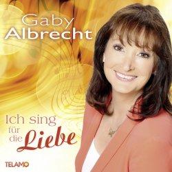 Ich sing für die Liebe - Gaby Albrecht