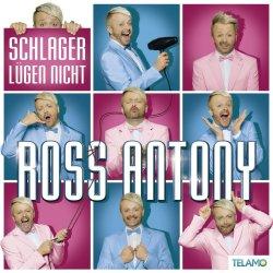 Schlager lügen nicht - Ross Antony