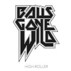 High Roller - Balls Gone Wild