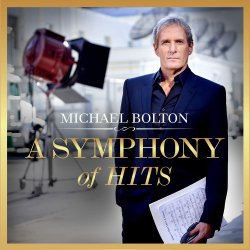 A Symphony Of Hits - Michael Bolton