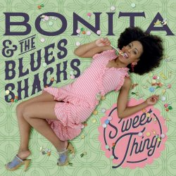 Sweet Thing - Bonita + the Blues Shacks