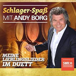 Schlager-Spaß mit Andy Borg - Meine Lieblingslieder im Duett - Andy Borg