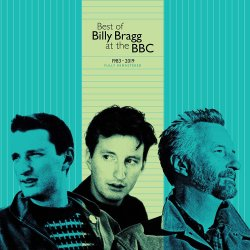 Best Of Billy Bragg At The BBC 1983-2019 - Billy Bragg