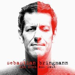 Ich dreh auf laut - Sebastian Bringmann