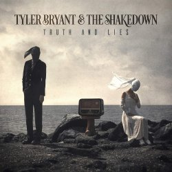 Truth And Lies - Tyler Bryant + the Shakedown