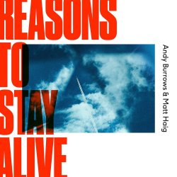 Reasons To Stay Alive - {Andy Burrows} + {Matt Haig}