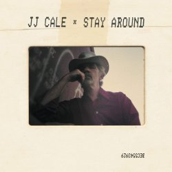Stay Around - J.J. Cale