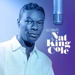 Ultimate Nat King Cole - Nat King Cole