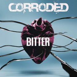Bitter - Corroded