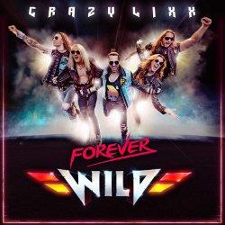 Forever Wild - Crazy Lixx