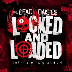 Locked And Loaded - Dead Daisies