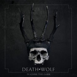 IV: Come The Dark - Death Wolf