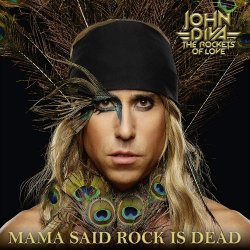 Mama Said Rock Is Dead - John Diva + the Rockets Of Love