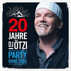 20 Jahre DJ Ötzi - Party ohne Ende - DJ Ötzi