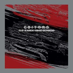 The Blanck Mass Sessions - Editors
