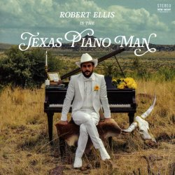 Texas Piano Man - Robert Ellis