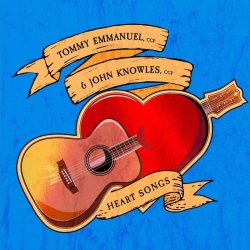 Heart Songs - {Tommy Emmanuel} + {John Knowles}