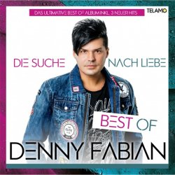 Die Suche nach Liebe - Best Of Denny Fabian - Denny Fabian