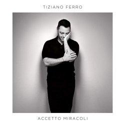 Accetto miracoli - Tiziano Ferro